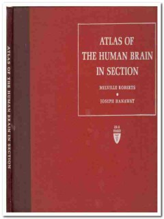 atlas of the human brain in section roberts hanaway book
