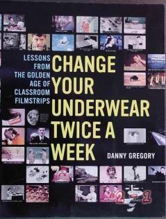 change your underwear twice a week danny gregory filmstrips book
