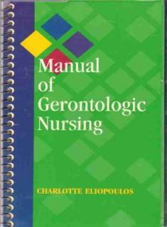 manual of gernotologic nursing charlotte eliopoulos medical book