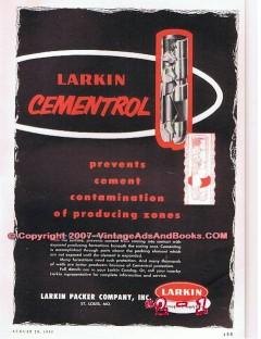 Larkin Packer Company 1955 Vintage Ad Oil Field Petroleum Cementrol