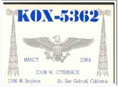 KOX-5362 John Utterback San Gabriel CA 1960s Vintage Postcard CB QSL