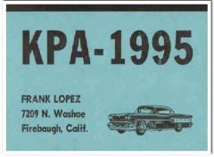 KPA-1995 Frank Lopez Firebaugh CA 1960s Vintage Postcard CB QSL 2