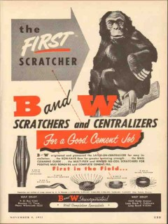B and W Inc 1953 Vintage Ad Oil The First Scratchers Centralizers