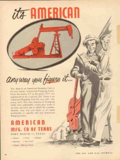 American Mfg Company TX 1953 Vintage Ad Oil Field Anyway You Figure
