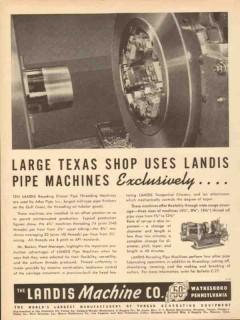 Landis Machine Company 1953 Vintage Ad Pipe Threading Large Texas Shop