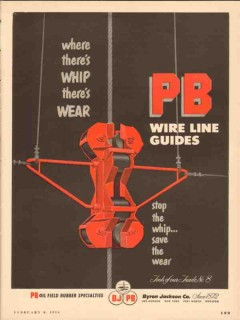 Byron Jackson Company 1954 Vintage Ad Oil Whip Wear PB Wire Line Guide