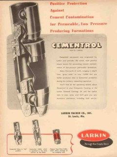 Larkin Packer Company 1954 Vintage Ad Oil Field Cementrol Protection