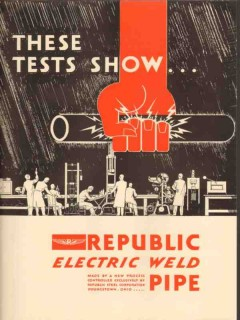 Republic Steel Corp 1931 Vintage Ad Oil Electric Weld Pipe Tests Show