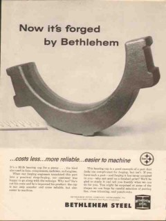 bethlehem steel company 1962 forged cost less more reliable vintage ad