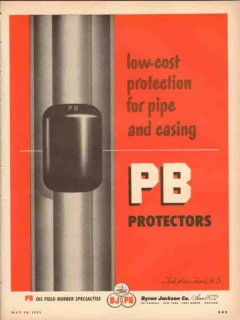 Byron Jackson Company 1953 Vintage Ad Oil PB Protectors Pipe Casing