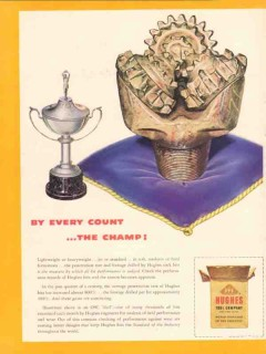 Hughes Tool Company 1953 Vintage Ad Oil Field Drill Rock Bit Champ