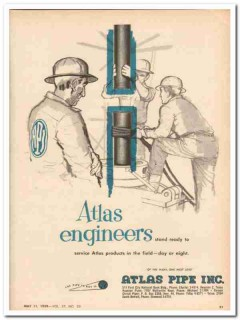 Atlas Pipe Inc 1959 Vintage Ad Engineers Ready Service Products Field