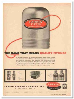 Larkin Packer Company 1959 Vintage Ad Oil Field Quality Fittings Name