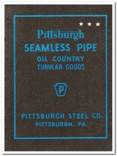 Pittsburgh Steel Company 1950 vintage oil gas catalog oilfield tubular