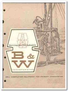 B W Inc 1963 vintage oil catalog oilfield well completion equipment